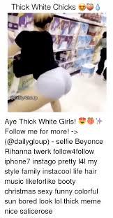 Thick Girl Meme - 25 best memes about rihanna twerking rihanna twerking memes