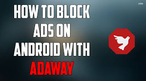 adaway android how to block ads on android adaway root