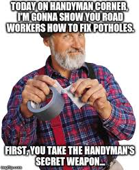 Handyman Meme - imgflip create and share awesome images
