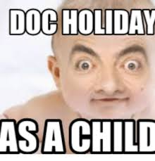 Holiday Meme - 25 best memes about doc holiday meme doc holiday memes