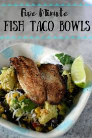 Healthy Fish Dinner Ideas Best 25 Fish Taco Bowls Ideas On Pinterest Fish Bowl Recipe