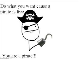You Are A Pirate Meme - ragegenerator rage comic do what you want cause a pirate is free