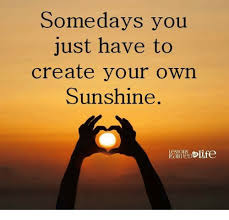 Creat Your Meme - some days you just have to create your own sunshine lessons iearred