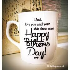 fathers day mug large bone china i you and your dress sense happy