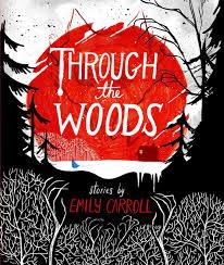 through the woods u003cbr u003eemily carroll u2014 bookshelves of doom