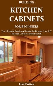 diy kitchen cabinets book building kitchen cabinets for beginners nook book