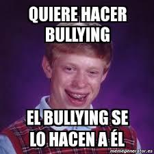 Memes De Bullying - meme bad luck brian quiere hacer bullying el bullying se lo
