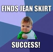 Weird Funny Memes - finds jean skirt that s long enough and actually fits my weird frame