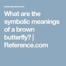 what are the symbolic meanings of a brown butterfly butterfly