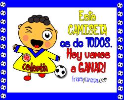 imagenes chistosas hoy juega colombia imagen que viva mi selección hoy juega colombia