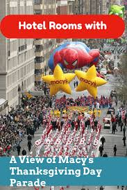 hotel rooms with views of the macy s thanksgiving day parade buckets