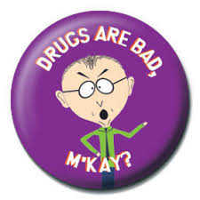 Drugs Are Bad Meme - south park drugs are bad m kay badge button sold at