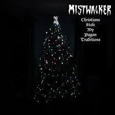 christians stole my pagan traditions mistwalker