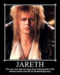 Labyrinth Meme - jareth motivational poster by stardustapocalypse on deviantart