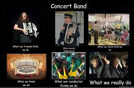 What We Think We Do Meme - concert band what our friends think we do what society thinks we
