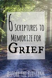 Bible Verses Comfort In Death Verses For Loss Scriptures To Comfort The Grief Stricken And