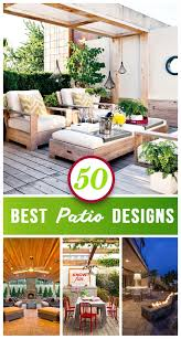 Best Patio Design Ideas 50 Best Patio Ideas For Design Inspiration For 2018