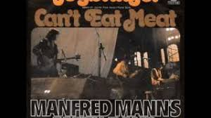 Youtube Manfred Mann Blinded By The Light Manfred Mann U0027s Earth Band Can U0027t Eat Meat Youtube