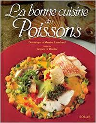 la bonne cuisine des poissons amazon co uk dominique lizambard