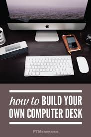How To Build A Desk From Scratch How To Build Your Own Desk Computer Desk Plans Pt Money