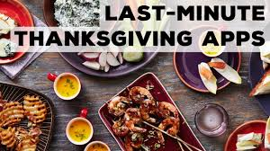 last minute thanksgiving apps food network