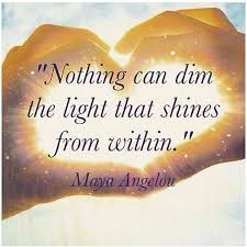 Nothing Can Dim The Light Which Shines From Within Medical Intuitive Fairfield Oh Kimberly Thomas