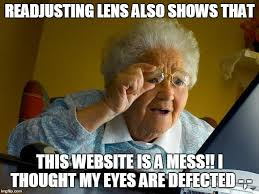 Quick Meme Generator - grandma saw someone s website hope its not yours if it is we are