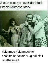 Rick James Memes - just in case you ever doubted charlie murphys story rickjames