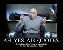 Dr Evil Meme - image 594193 dr evil air quotes know your meme