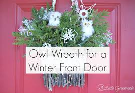 Easter Decorations For Your Front Door by Owl Wreath For A Winter Front Door 3 Little Greenwoods