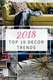 home decor trends over the years top 10 decor trends to watch for in 2018