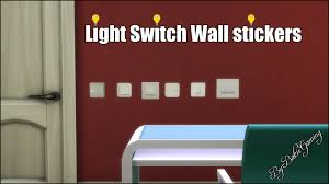 mod the sims light switch wall stickers stand alone objects light switch wall stickers you want make your houses more realistic try using these the package file contains one
