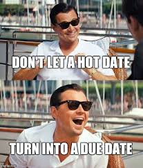 Hot Date Meme - sex talk advice imgflip