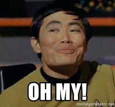 George Takei Oh My Meme - oh my george takei star trek meme generator
