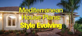 mediterranean house style mediterranean house plans style evolving sater design collection