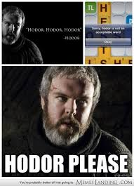 Hodor Meme - hodor please game of thrones pinterest gaming
