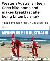 Australian Memes - australian christmas by masteralexander meme center