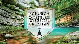 speakers the church and the battle for biblical creation