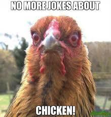 Chicken Meme Jokes - no more jokes about chicken meme rage chicken 4956 memeshappen