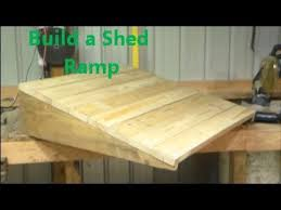 Heavy Duty Diy Bed Youtube by Build A Shed Ramp Youtube 2013 Mini Projects Pinterest
