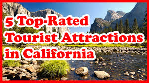 5 top rated tourist attractions in california