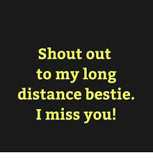 I Miss U Meme - shout out to my long distance bestie i miss you meme on esmemes com