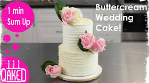 wedding cake buttercream how to make a rustic buttercream wedding cake with real flowers