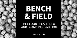 bench field pet foods llc bench field pet food recall info petful