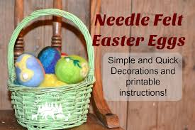 felt easter eggs needle felt easter eggs simple and timber creek farm