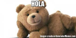Hola Meme - hola meme de el oso ted imagenes memes generadormemes