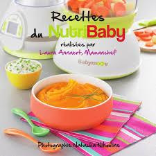 cuisine bebe livret recettes de cuisine pour bébé pour le nutribaby