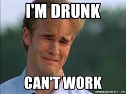 Drunk At Work Meme - i m drunk can t work dawson crying meme generator