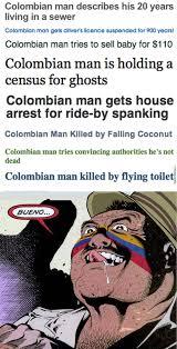 Colombia Meme - colombian man by photoshoper meme center