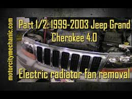 1999 jeep grand radiator replacement part 1 2 1999 2003 jeep grand 4 0 radiator fan removal